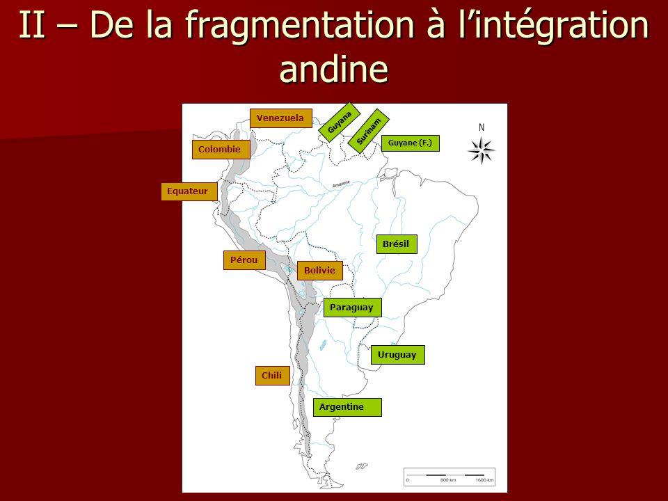 II – De la fragmentation à l'intégration andine