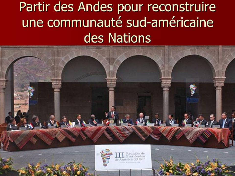 Partir des Andes pour reconstruire une communauté sud-américaine des Nations