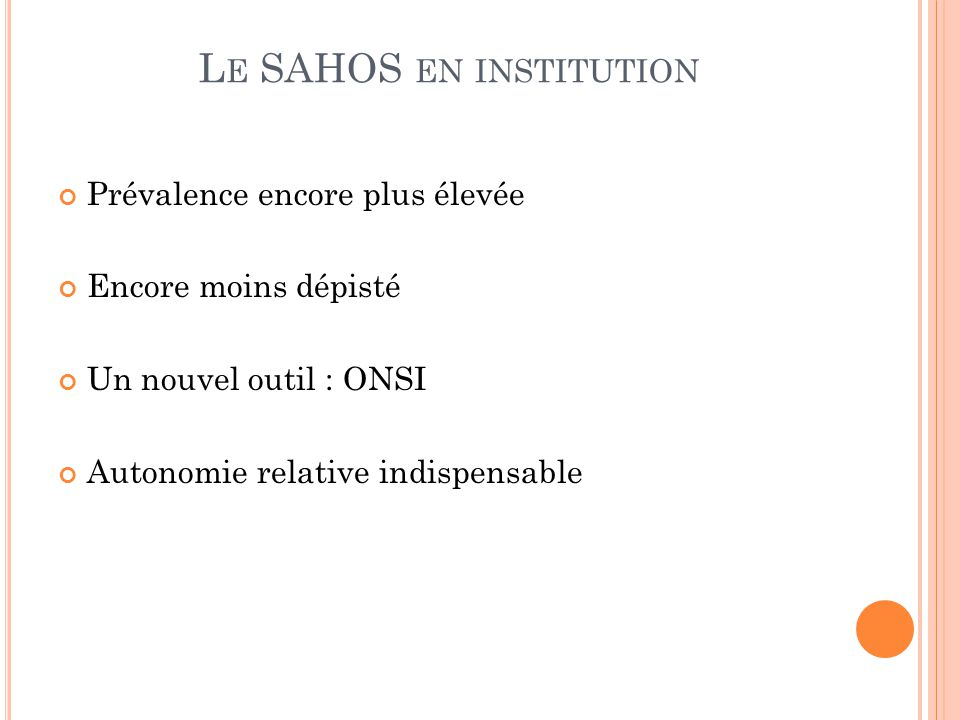 Le SAHOS en institution