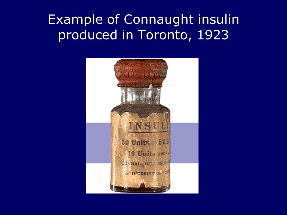 Example of Connaught insulin produced in Toronto, 1923