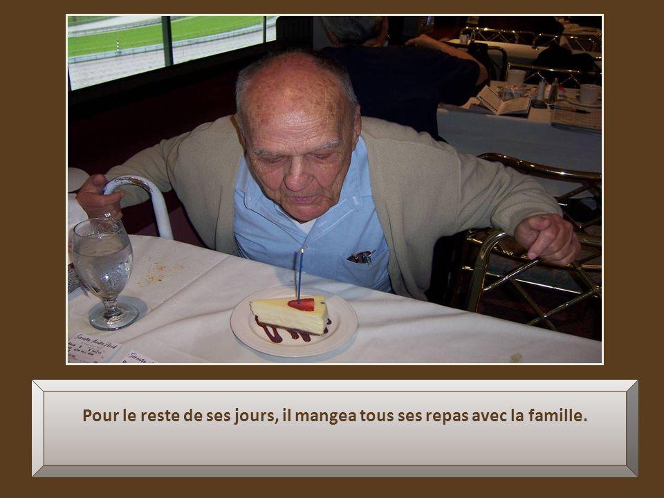 Pour le reste de ses jours, il mangea tous ses repas avec la famille.
