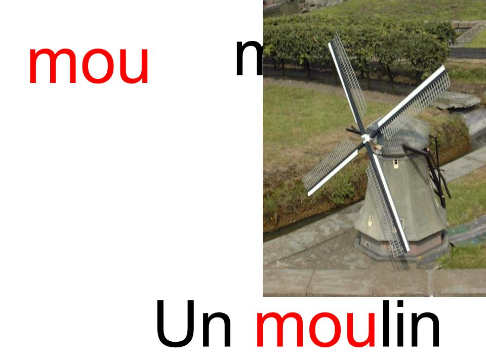 moulin mou Un moulin