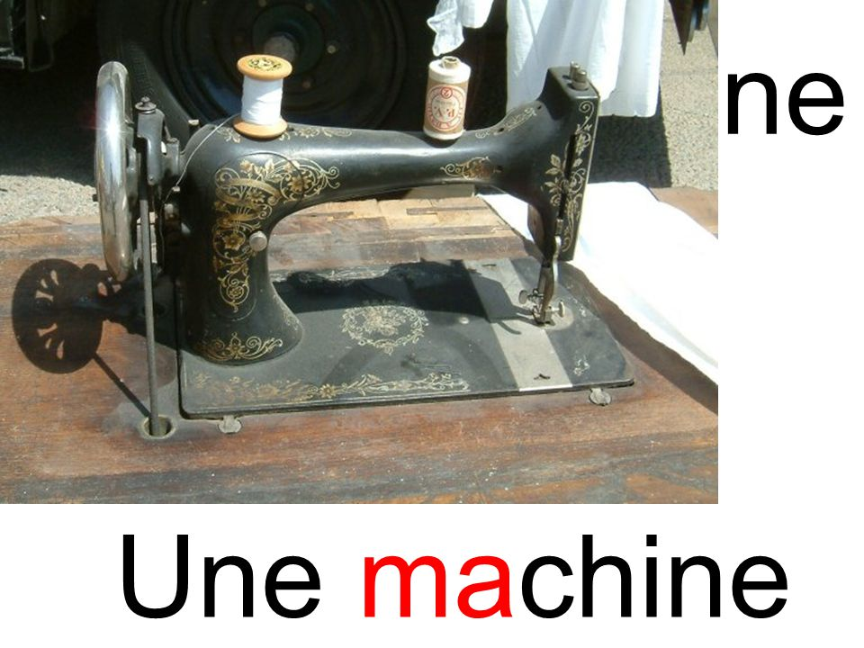 machine ma Une machine