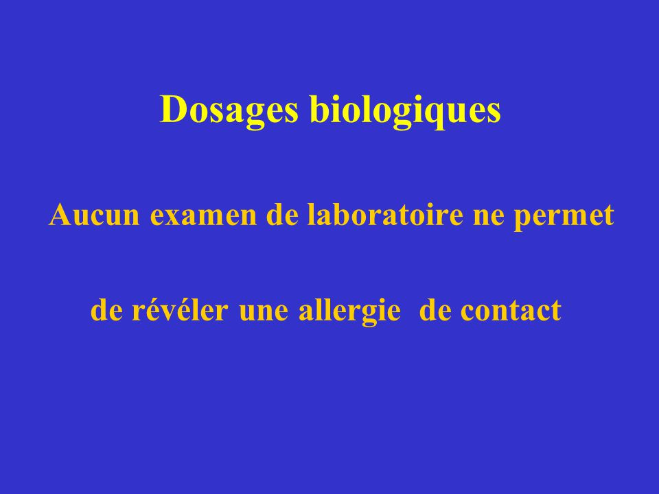 Dosages biologiques de révéler une allergie de contact