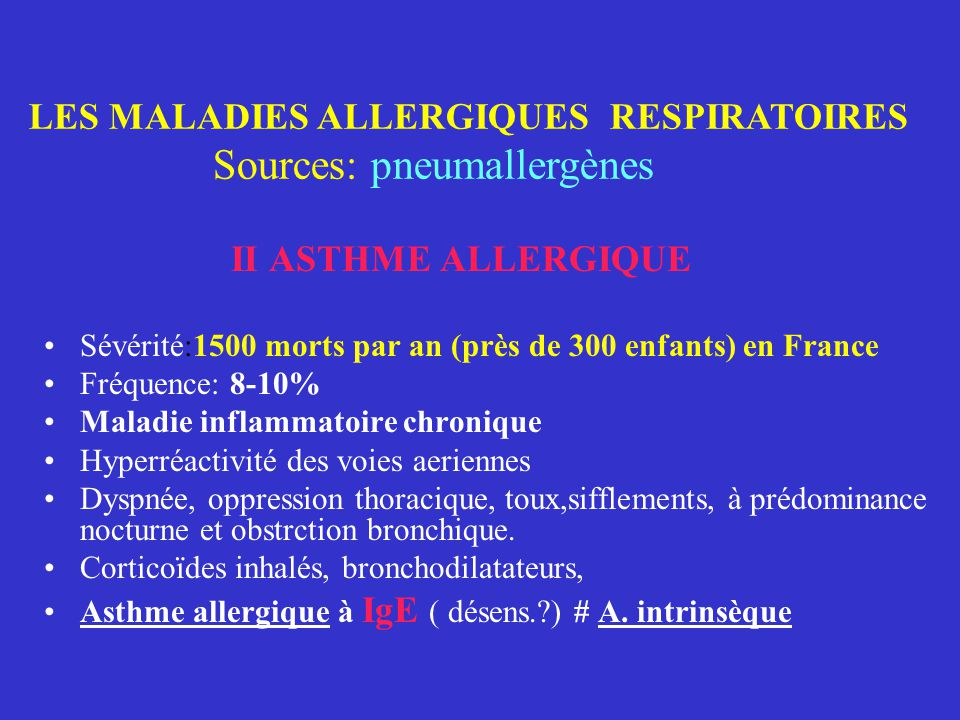 LES MALADIES ALLERGIQUES RESPIRATOIRES Sources: pneumallergènes