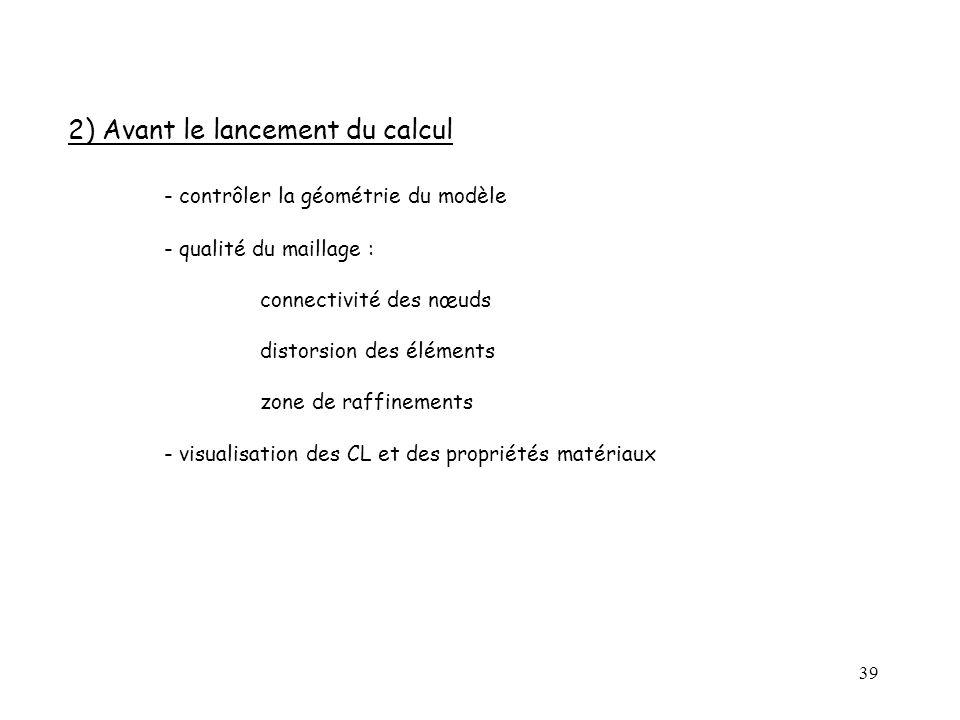 2) Avant le lancement du calcul - contrôler la géométrie du modèle