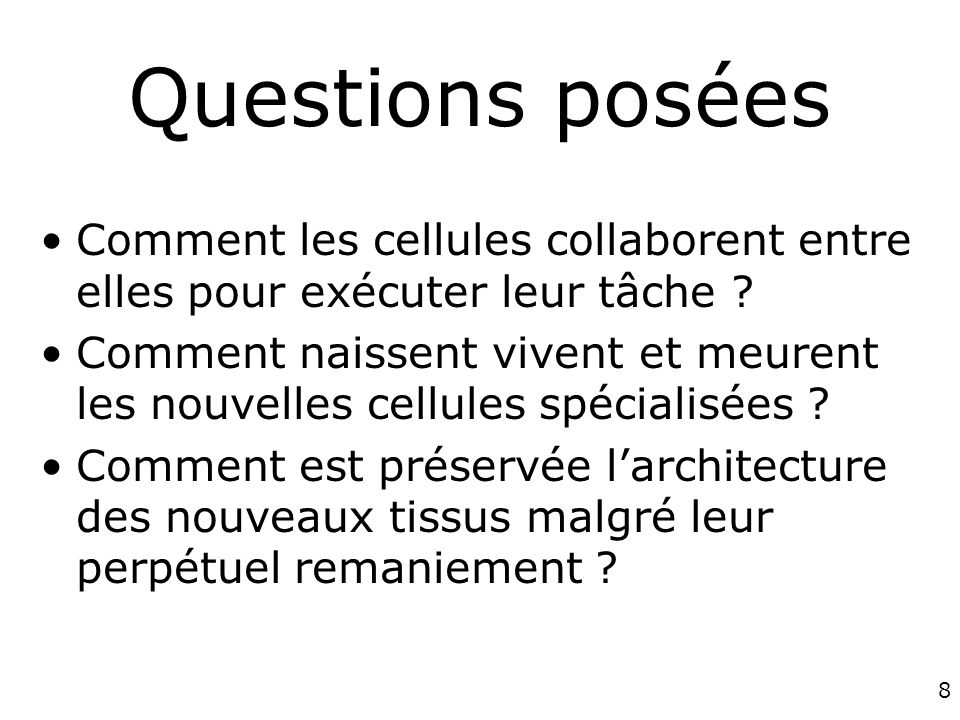 Questions posées Comment les cellules collaborent entre elles pour exécuter leur tâche