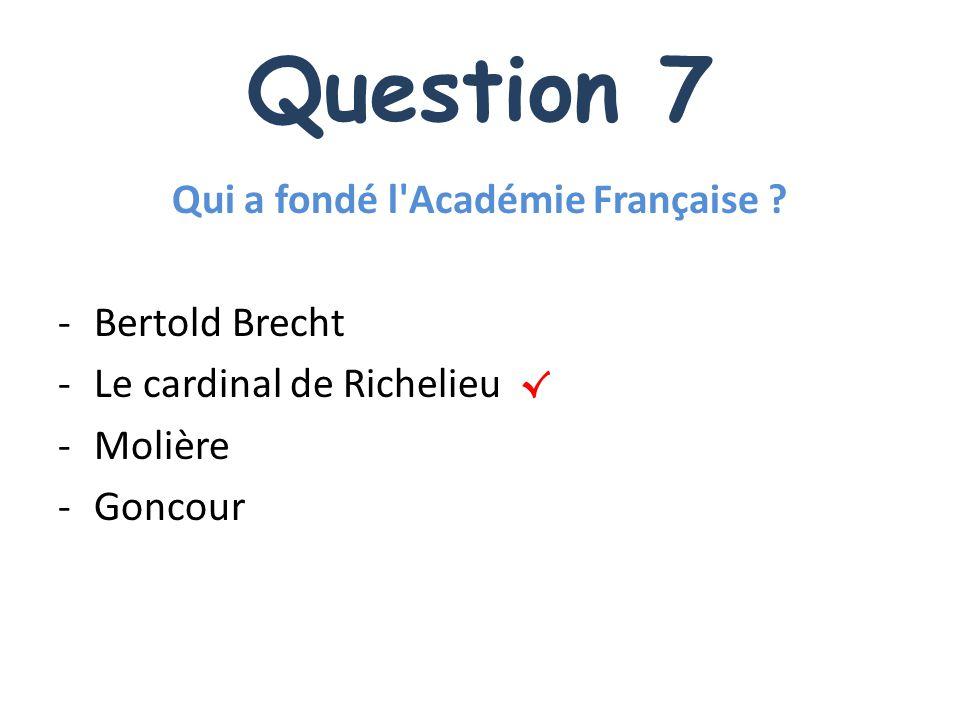 Qui a fondé l Académie Française