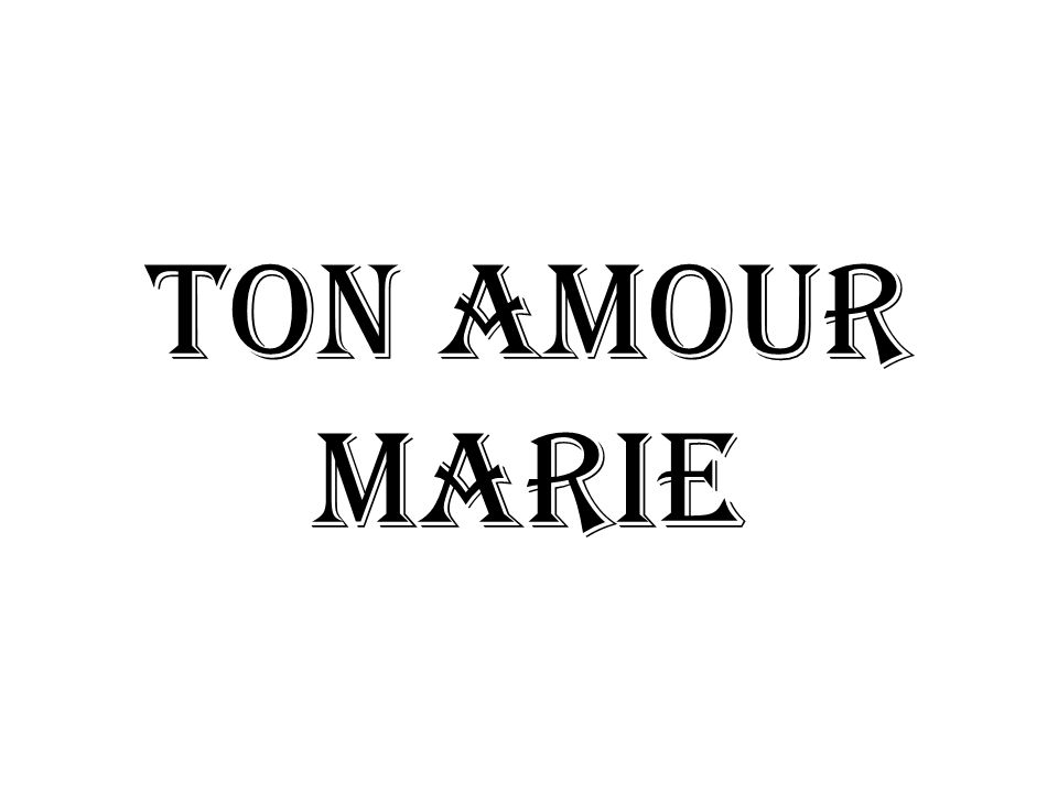 Ton amour Marie