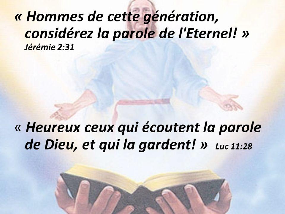 « Hommes de cette génération, considérez la parole de l Eternel