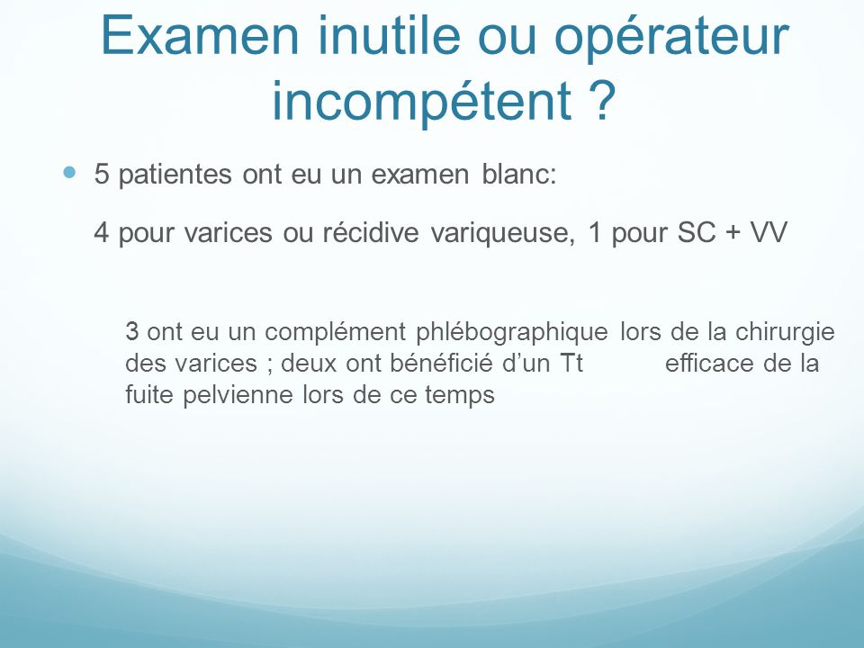 Examen inutile ou opérateur incompétent