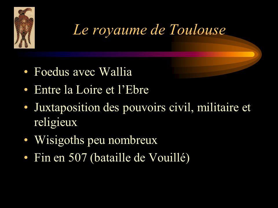 Le royaume de Toulouse Foedus avec Wallia Entre la Loire et l'Ebre
