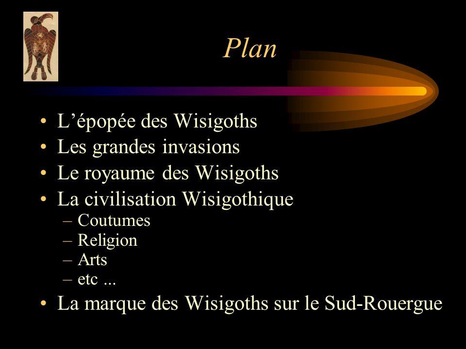 Plan L'épopée des Wisigoths Les grandes invasions