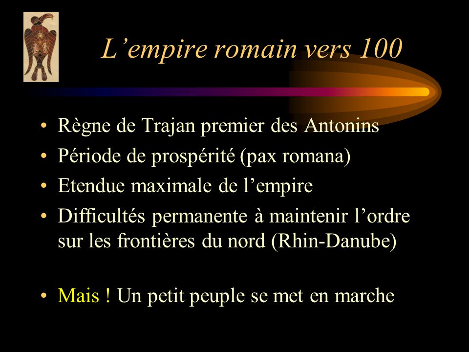 L'empire romain vers 100 Règne de Trajan premier des Antonins