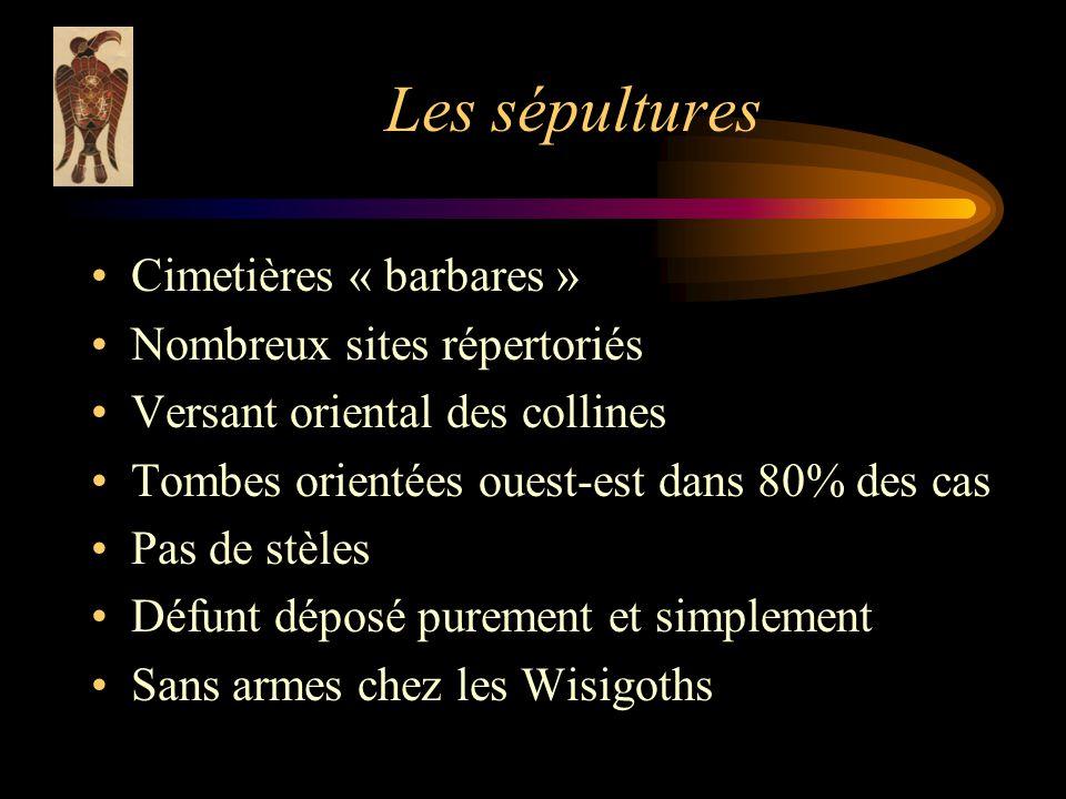 Les sépultures Cimetières « barbares » Nombreux sites répertoriés