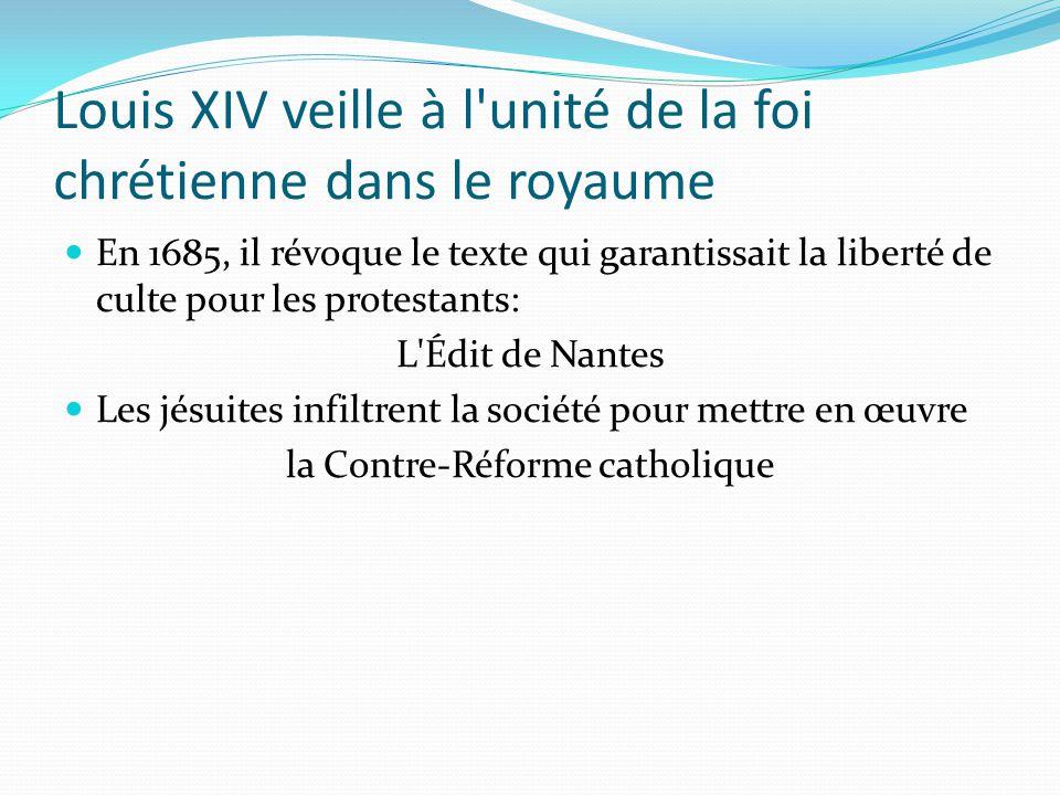 Louis XIV veille à l unité de la foi chrétienne dans le royaume