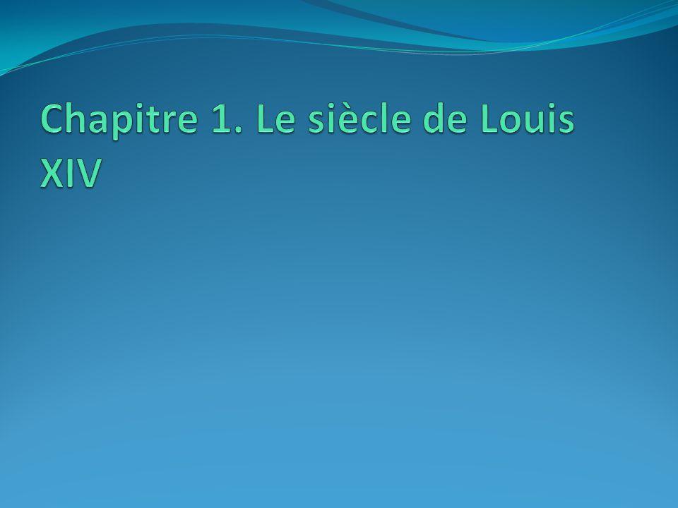 Chapitre 1. Le siècle de Louis XIV
