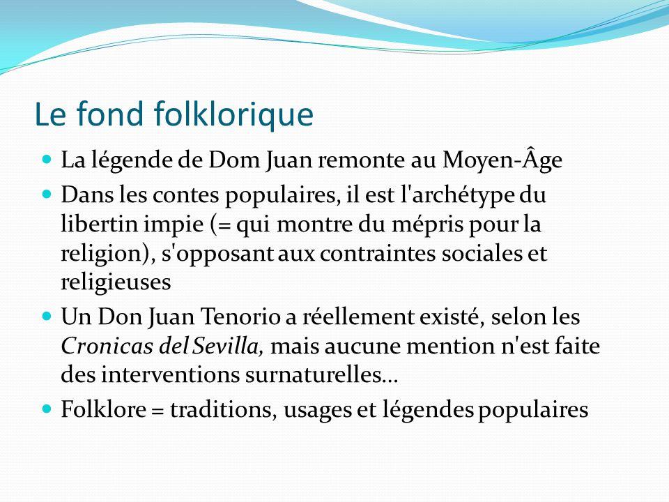 Le fond folklorique La légende de Dom Juan remonte au Moyen-Âge