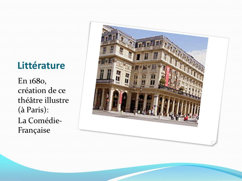 Littérature En 1680, création de ce théâtre illustre (à Paris):