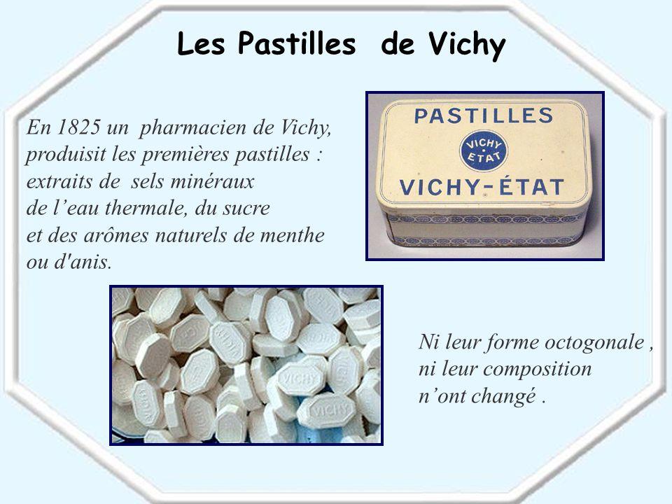 Les Pastilles de Vichy En 1825 un pharmacien de Vichy,