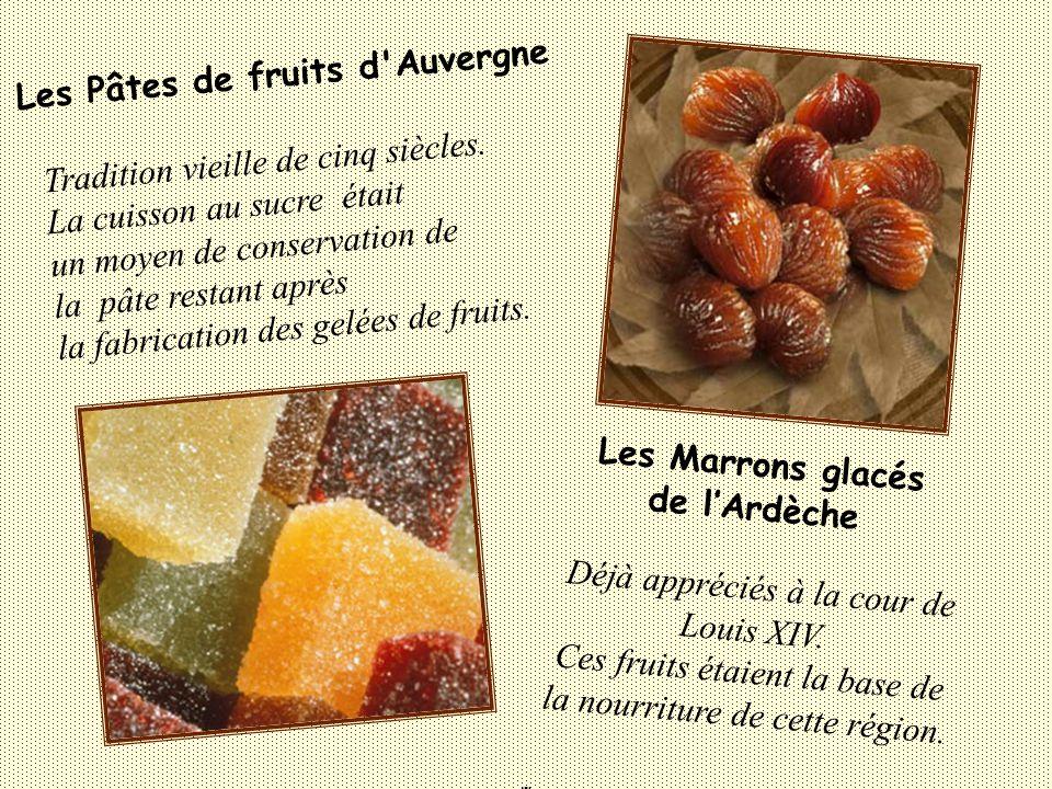 Les Marrons glacés Les Pâtes de fruits d Auvergne