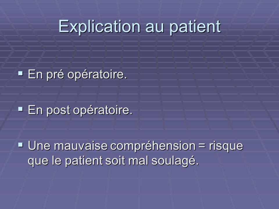 Explication au patient
