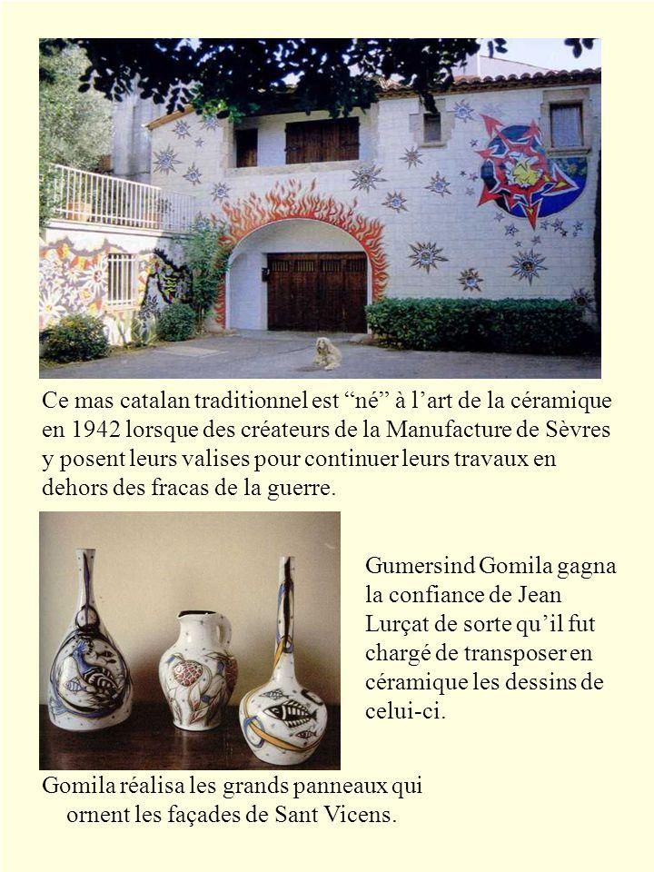 Ce mas catalan traditionnel est né à l'art de la céramique en 1942 lorsque des créateurs de la Manufacture de Sèvres y posent leurs valises pour continuer leurs travaux en dehors des fracas de la guerre.