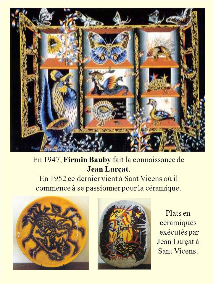 En 1947, Firmin Bauby fait la connaissance de Jean Lurçat.