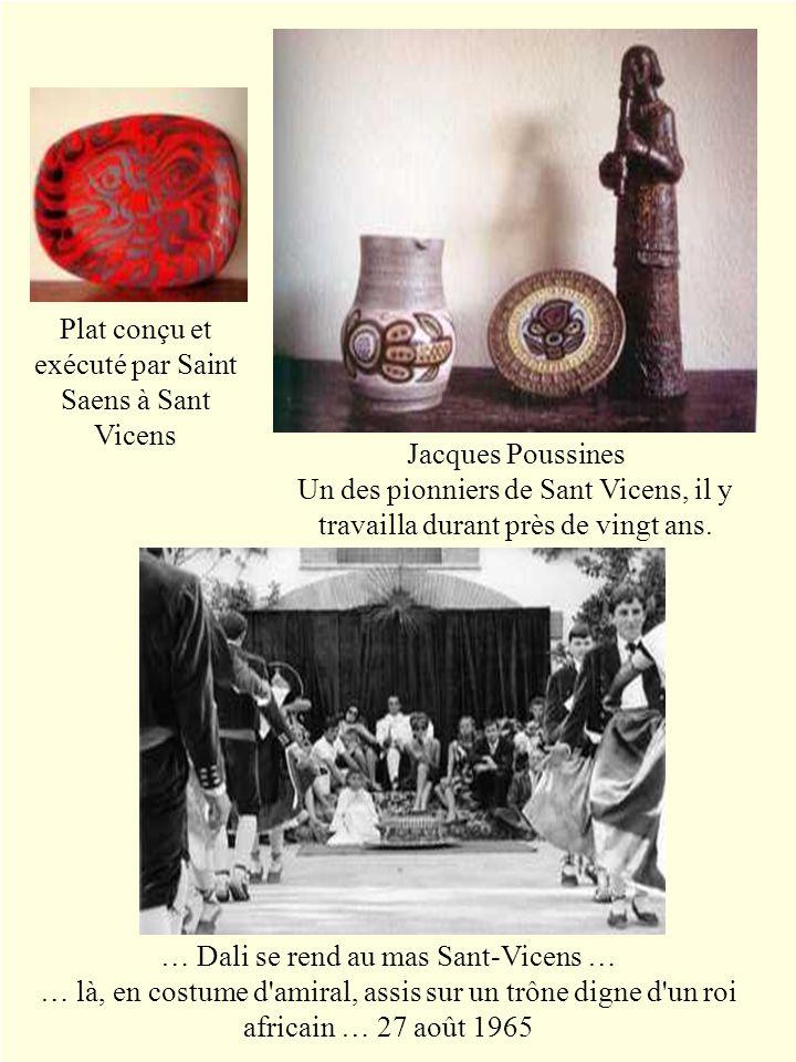 Plat conçu et exécuté par Saint Saens à Sant Vicens