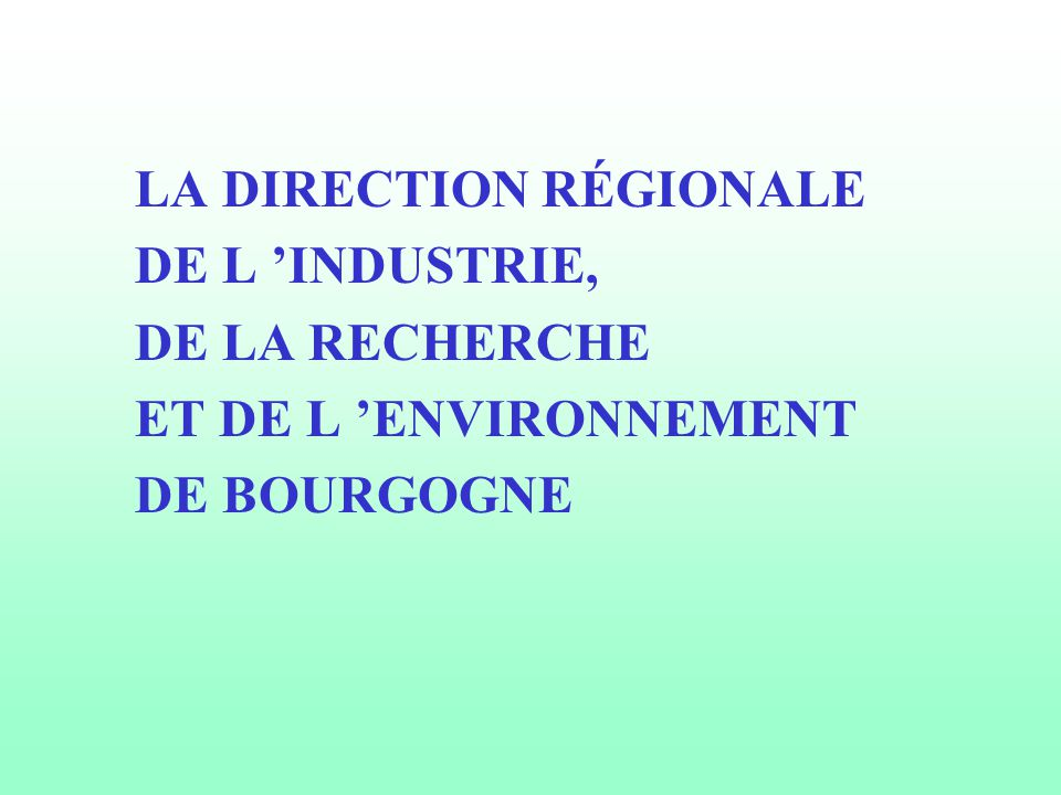 LA DIRECTION RÉGIONALE
