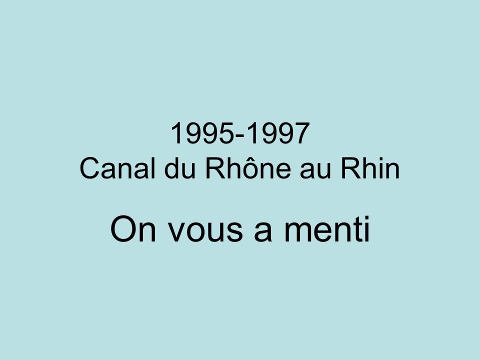 1995-1997 Canal du Rhône au Rhin On vous a menti