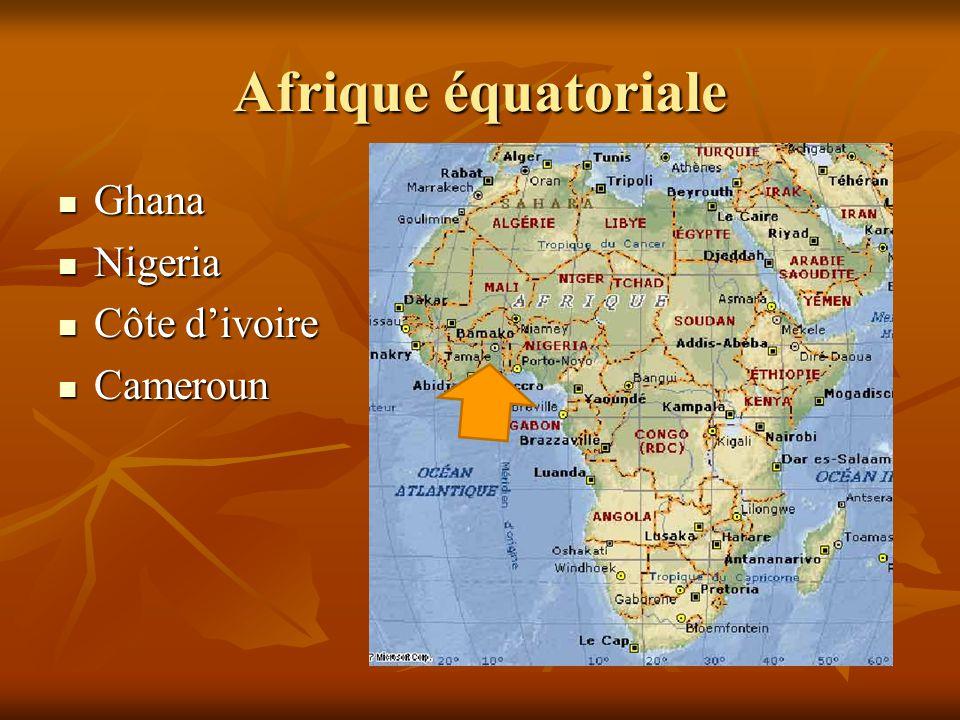 Afrique équatoriale Ghana Nigeria Côte d'ivoire Cameroun