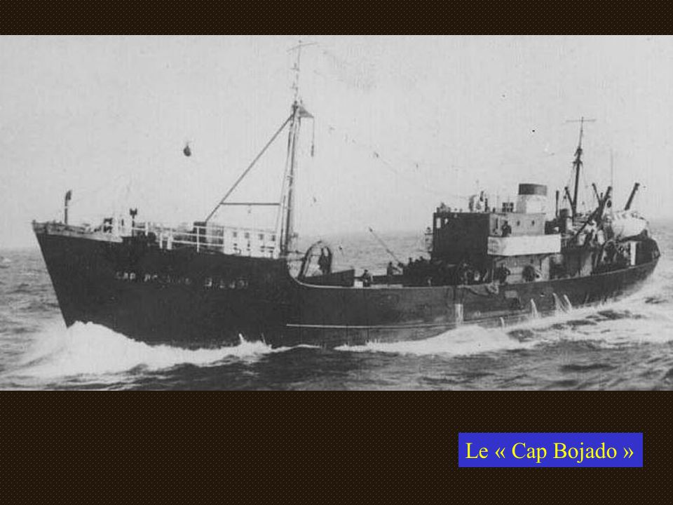 Le « Cap Bojado »