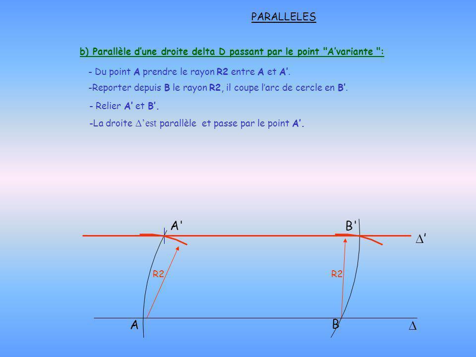 b) Parallèle d'une droite delta D passant par le point A'variante :
