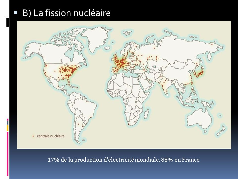 17% de la production d'électricité mondiale, 88% en France