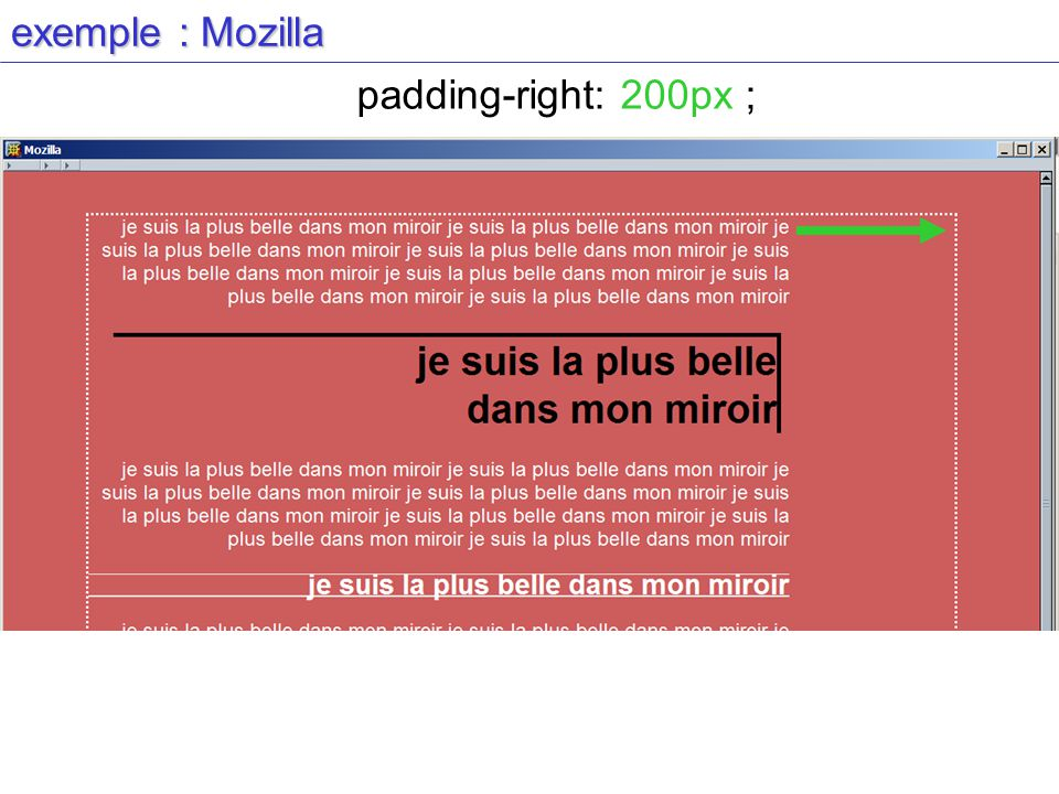 exemple : Mozilla padding-right: 200px ;