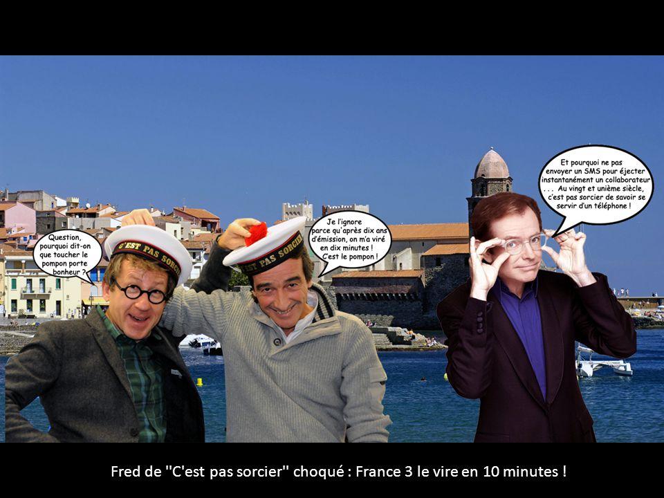 Fred de C est pas sorcier choqué : France 3 le vire en 10 minutes !