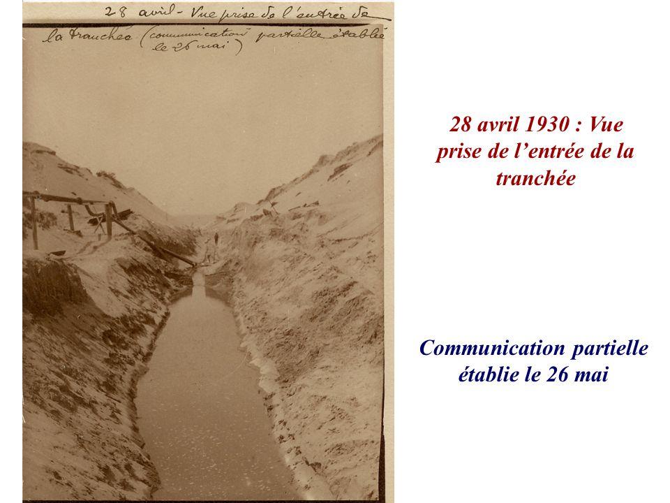 28 avril 1930 : Vue prise de l'entrée de la tranchée
