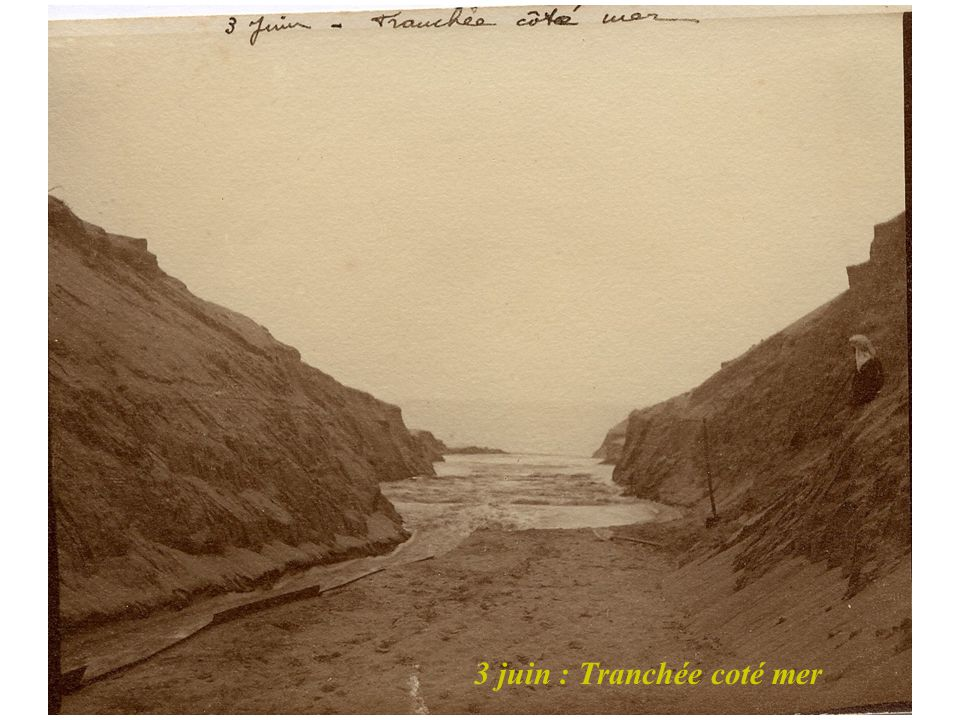 3 juin : Tranchée coté mer