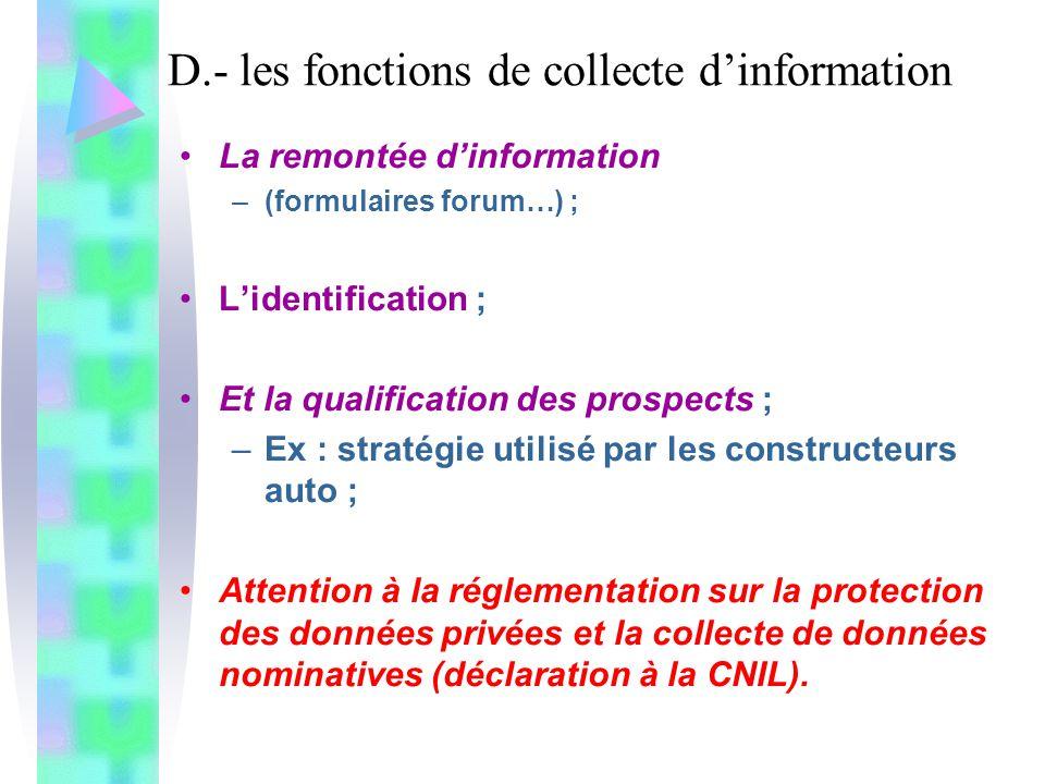D.- les fonctions de collecte d'information