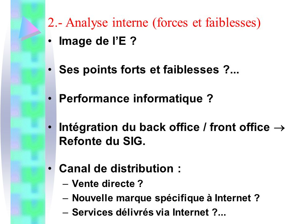 2.- Analyse interne (forces et faiblesses)