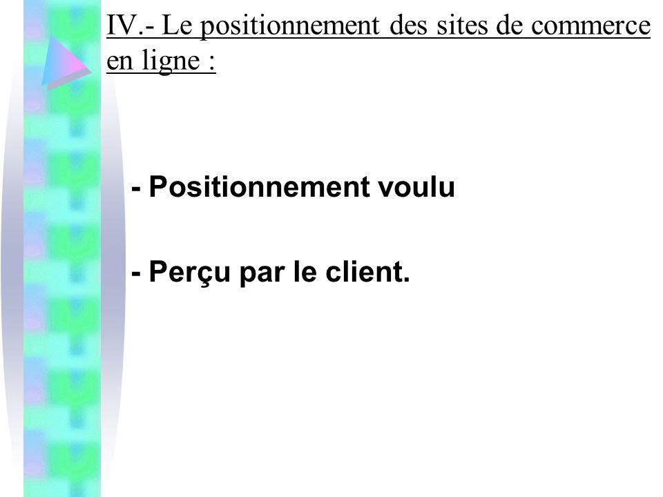 IV.- Le positionnement des sites de commerce en ligne :