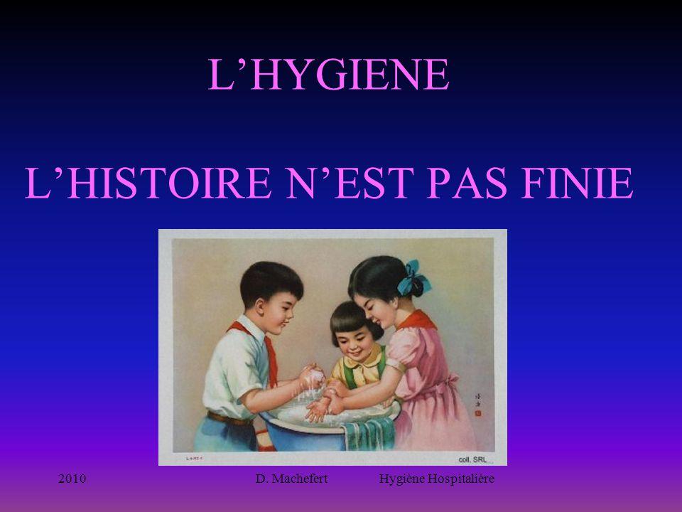 L'HYGIENE L'HISTOIRE N'EST PAS FINIE