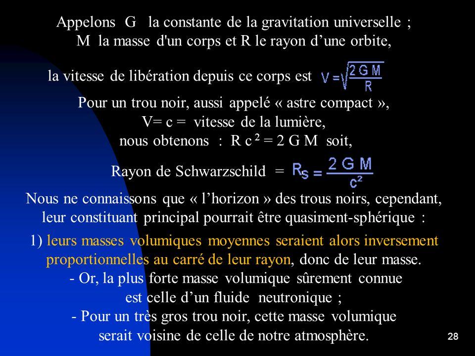 Appelons G la constante de la gravitation universelle ;
