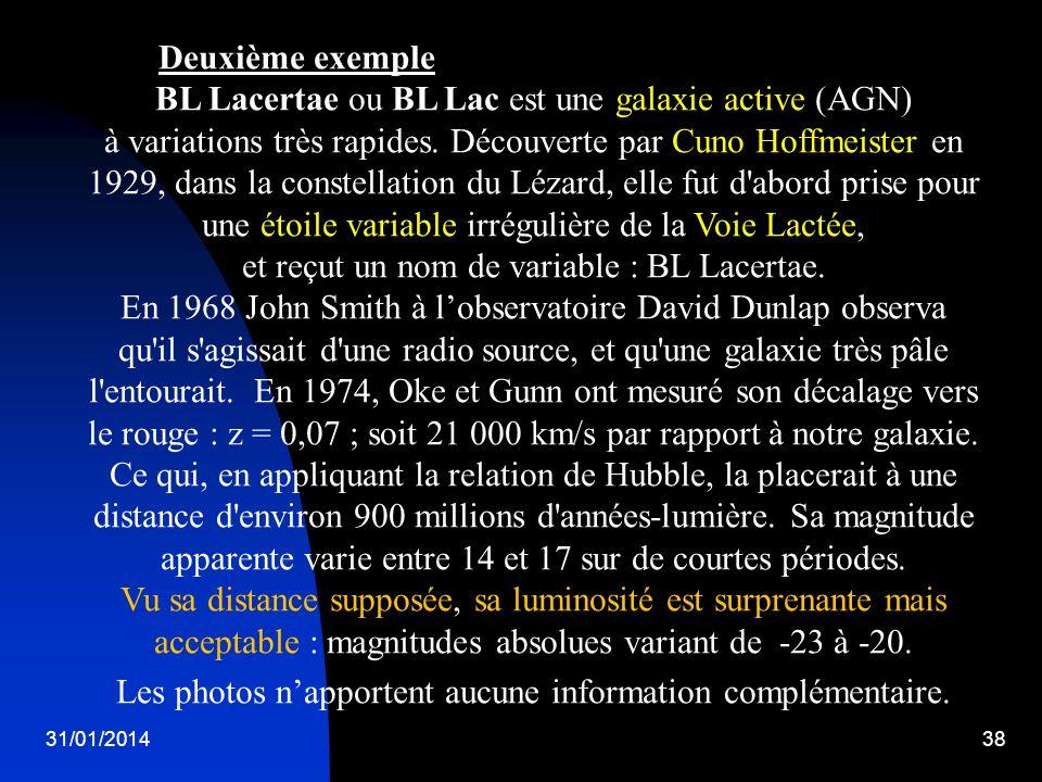 BL Lacertae ou BL Lac est une galaxie active (AGN)