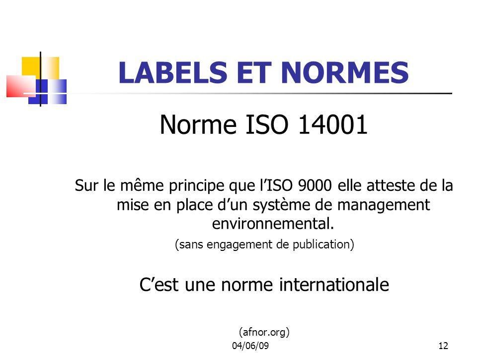 LABELS ET NORMES Norme ISO 14001 C'est une norme internationale