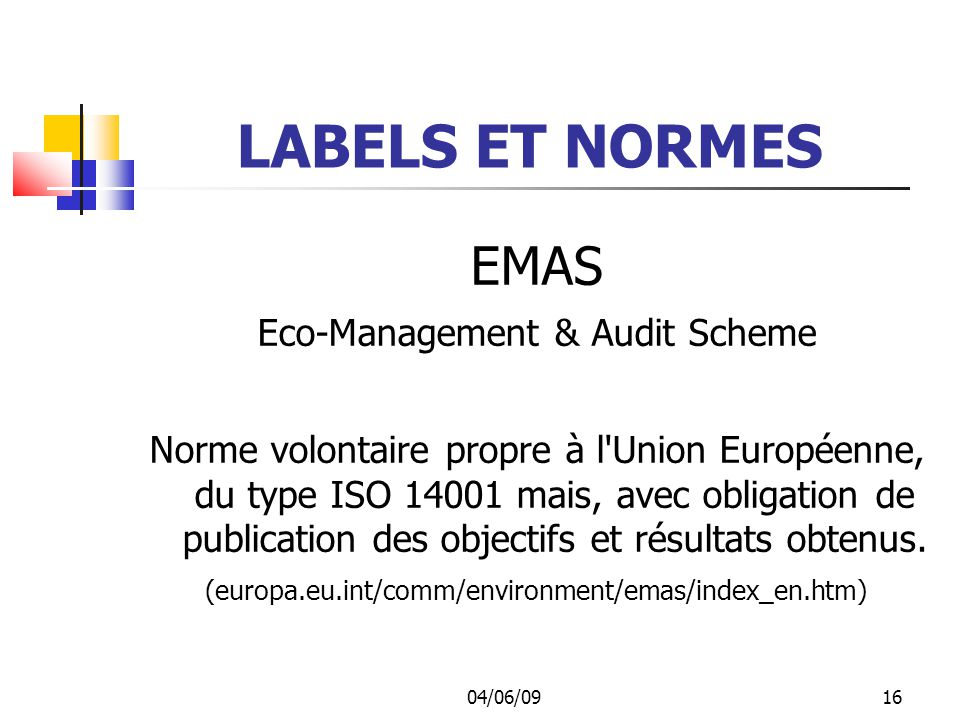 LABELS ET NORMES EMAS Eco-Management & Audit Scheme