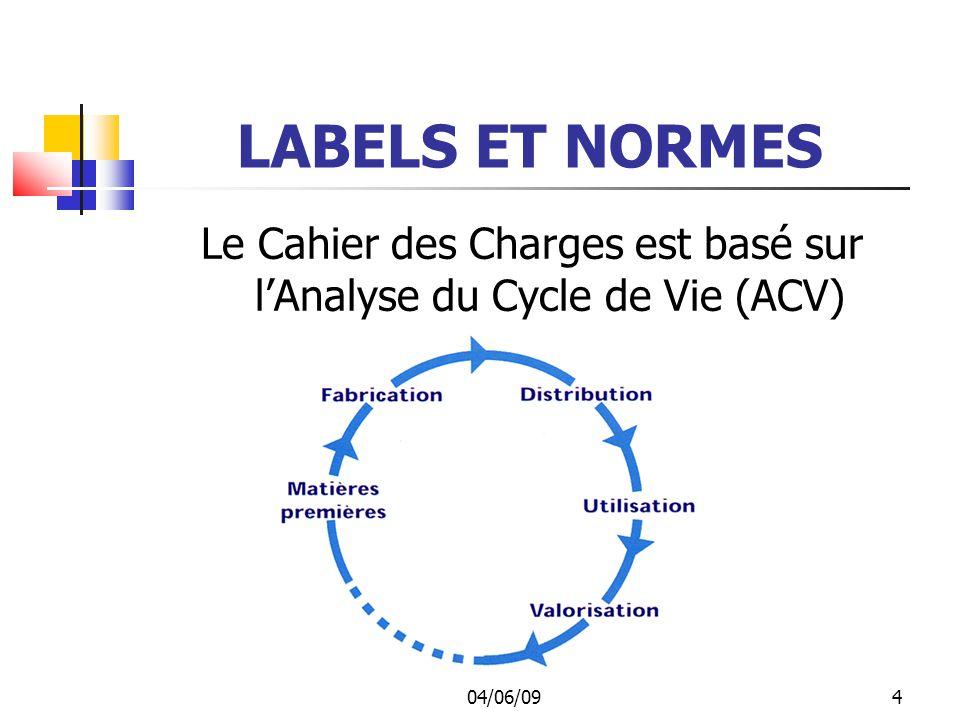 Le Cahier des Charges est basé sur l'Analyse du Cycle de Vie (ACV)