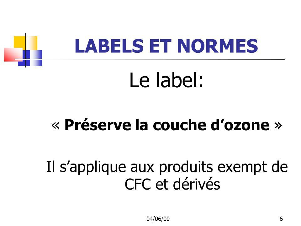 Le label: LABELS ET NORMES « Préserve la couche d'ozone »