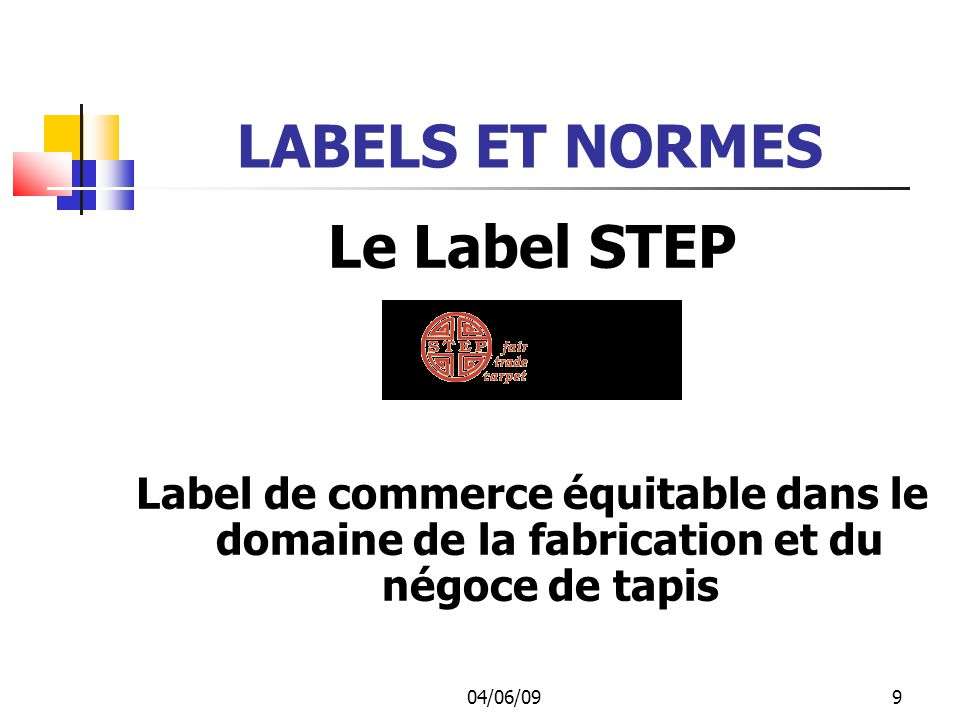LABELS ET NORMES Le Label STEP
